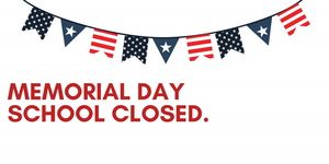 School Closed for Memorial Day