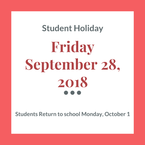 Student Holiday 9/28/2018