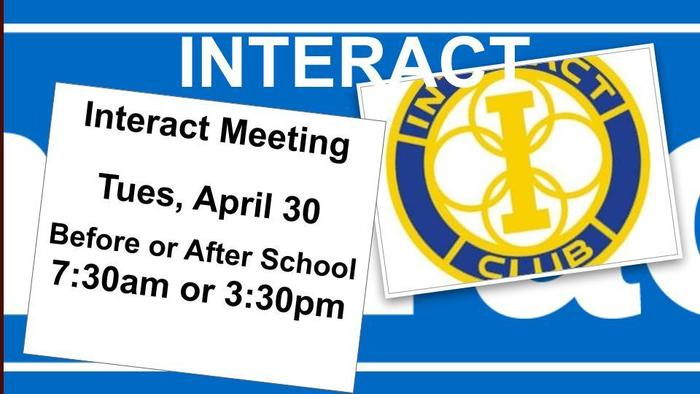 INTERACT MEETING TUES., APRIL 30